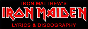 Iron Matthew's Iron Maiden Lyrics & Discography